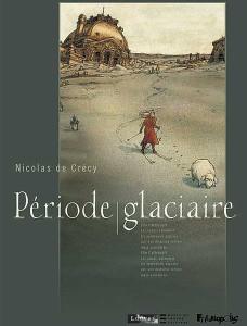 ニコラ・ド・クレシー 『Période Glaciaire』