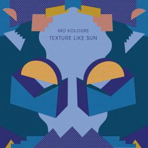 Mo Kolours『Texture Like Sun』