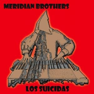 Meridian Brothers 『Los Suicidas』