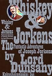 ロード・ダンセイニ 『ウィスキー&ジョーキンズ』