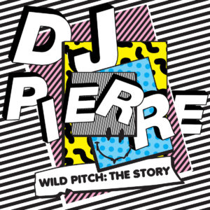 DJ Pierre 『Wild Pitch』